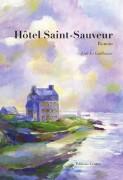 Le prix des Mots de l'Ouest 2018 pour Hôtel Saint-Sauveur de Loïc Le Guillouzer